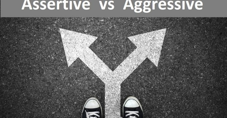 Difference between Assertive and Aggressive